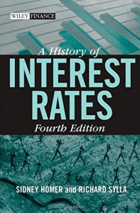 The best books on Why Economic History Matters - A History of Interest Rates by Sidney Homer, Richard Sylla