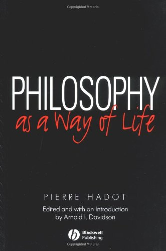 The best books on Ancient Philosophy for Modern Life - Philosophy as a Way of Life by Pierre Hadot