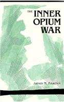 The best books on The Opium War - The Inner Opium War by James Polachek