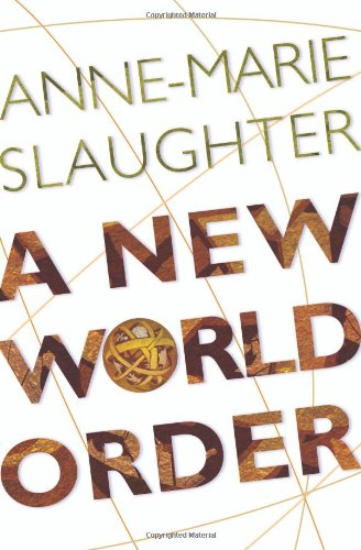 The best books on 21st Century Foreign Policy - A New World Order by Anne-Marie Slaughter