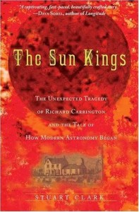 The best books on Astronomers - The Sun Kings by Stuart Clark