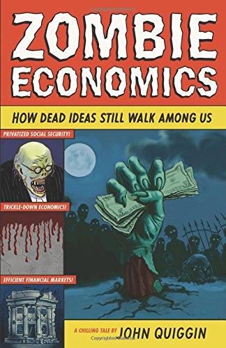 The best books on Utopia - Zombie Economics by John Quiggin