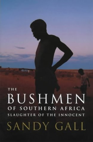 Sandy Gall the best books by Foreigners in Afghanistan - The Bushmen of Southern Africa by Sandy Gall