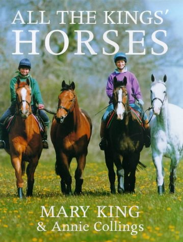 The best books on The Equestrian Life - All the Kings' Horses by Mary King