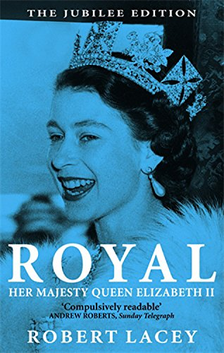 The best books on The Queen - Royal by Robert Lacey
