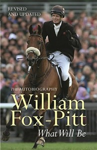 The best books on The Equestrian Life - What Will Be by William Fox-Pitt