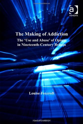 The best books on The History of Medicine and Addiction - The Making of Addiction by Louise Foxcroft