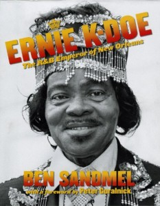 The best books on The Music of New Orleans - Ernie K-Doe by Ben Sandmel