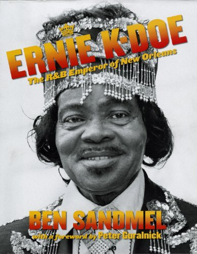 The best books on The Music of New Orleans - Ernie K-Doe by Ben Sandmel