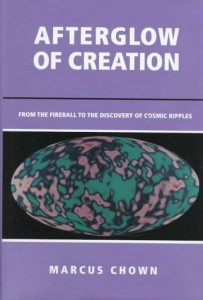 The best books on Astronomers - Afterglow of Creation by Marcus Chown