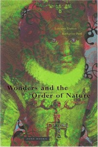 The best books on The Origins of Curiosity - Wonders and the Order of Nature by Lorraine Daston and Katharine Park