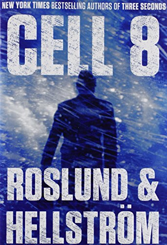 The best books on Swedish Crime Writing - Cell 8 by Anders Roslund and Börge Hellström