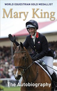The best books on The Equestrian Life - Mary King: The Autobiography by Mary King