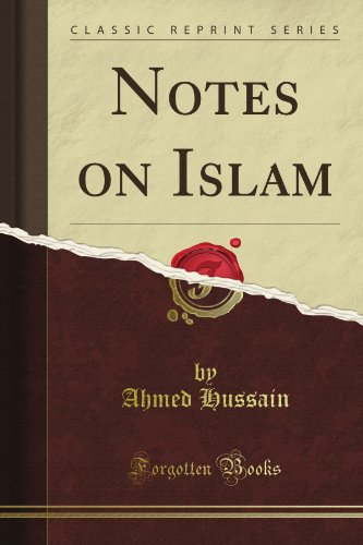 Ahmede Hussain on South Asian Literature - Notes on Islam by Ahmede Hussain