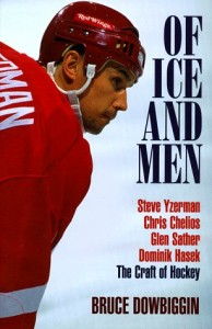 The best books on Ice Hockey - Of Ice and Men by Bruce Dowbiggin