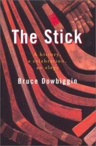 The best books on Ice Hockey - The Stick by Bruce Dowbiggin
