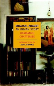 Ahmede Hussain on South Asian Literature - English, August by Upamanyu Chatterjee
