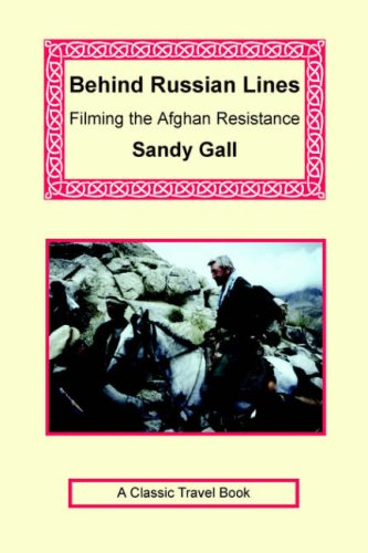 Sandy Gall the best books by Foreigners in Afghanistan - Behind Russian Lines by Sandy Gall