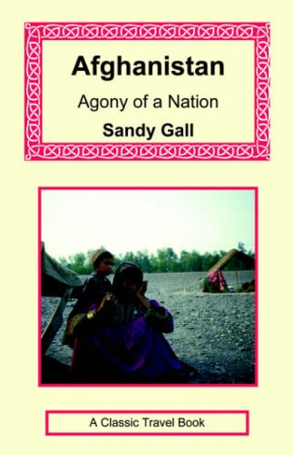Sandy Gall the best books by Foreigners in Afghanistan - Afghanistan: Agony of a Nation by Sandy Gall