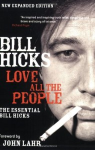The best books on Political Satire - Love All the People by Bill Hicks