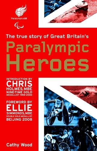 The best books on The Spirit of Sport - Paralympic Heroes by Cathy Wood