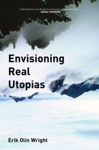 The best books on Utopia - Envisioning Real Utopias by Erik Olin Wright