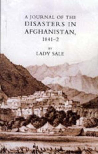Sandy Gall the best books by Foreigners in Afghanistan - A Journal of the Disasters in Afghanistan, 1841-1842 by Lady Sale