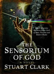The best books on Astronomers - The Sensorium of God by Stuart Clark