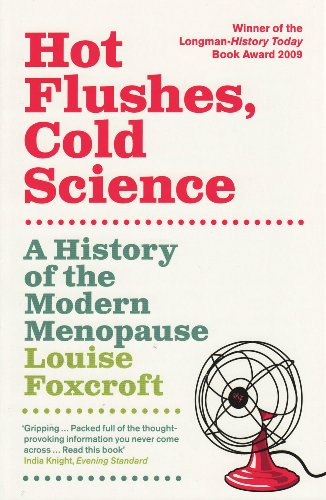 The best books on The History of Medicine and Addiction - Hot Flushes, Cold Science by Louise Foxcroft
