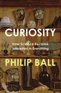 The best books on The Origins of Curiosity - Curiosity by Philip Ball