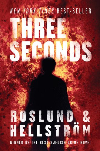 The best books on Swedish Crime Writing - Three Seconds by Anders Roslund and Börge Hellström