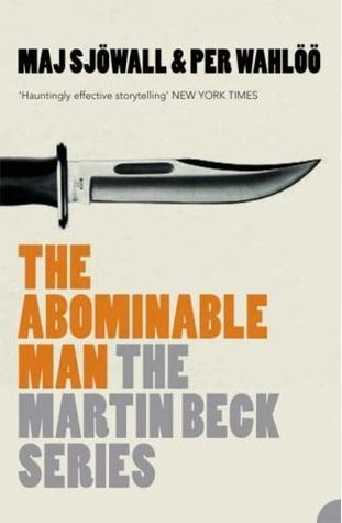 The best books on Swedish Crime Writing - The Abominable Man by Maj Sjöwall and Per Wahlöö