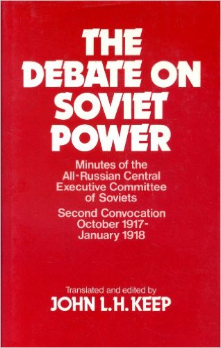 The best books on The Russian Revolution - The Debate on Soviet Power by John LH Keep (editor and translator)