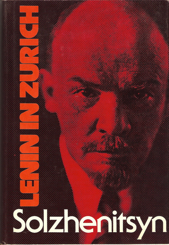 The best books on The Russian Revolution - Lenin in Zurich by Aleksandr Solzhenitsyn