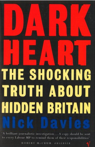 The best books on Gang Crime - Dark Heart by Nick Davies