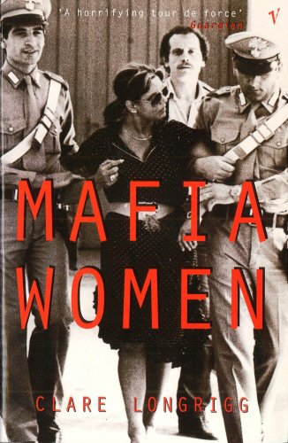 The best books on The Italian Mafia - Mafia Women by Clare Longrigg