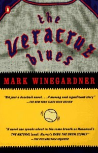 The Best Baseball Novels - The Veracruz Blues by Mark Winegardner