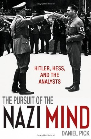 The Pursuit of the Nazi Mind by Daniel Pick