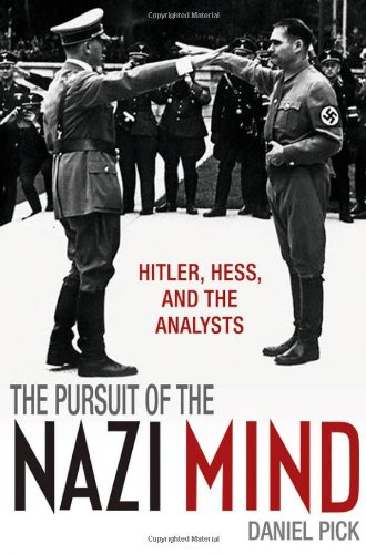 The best books on The Psychology of Nazism - The Pursuit of the Nazi Mind by Daniel Pick