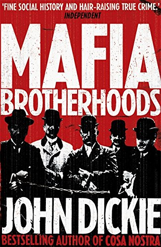 The best books on The Italian Mafia - Mafia Brotherhoods by John Dickie