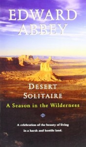 The best books on The American Desert - Desert Solitaire by Edward Abbey