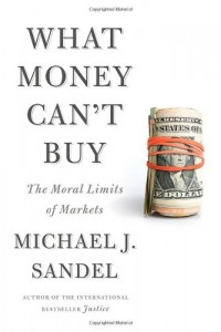 The best books on A New Capitalism - What Money Can't Buy by By Michael Sandel