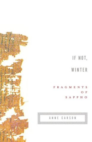The best books on Divine Women - If Not Winter: Fragments of Sappho by Anne Carson