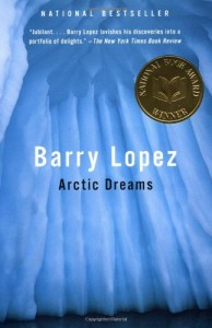 The best books on Climate Change and Uncertainty - Arctic Dreams by Barry Lopez