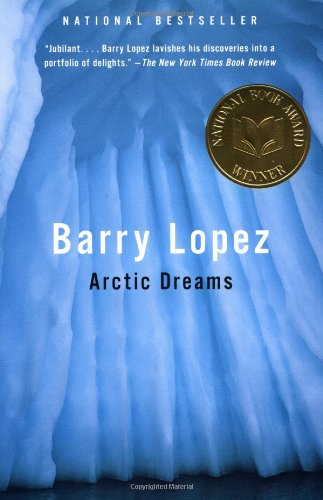 The best books on The Polar Regions - Arctic Dreams by Barry Lopez