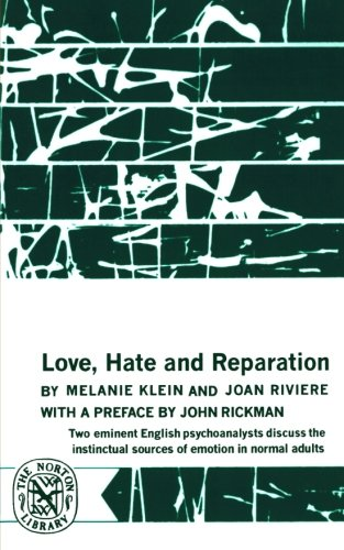 Love, Hate and Reparation by Melanie Klein and Joan Rivere