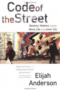 The best books on Gang Crime - Code of the Street by Elijah Anderson