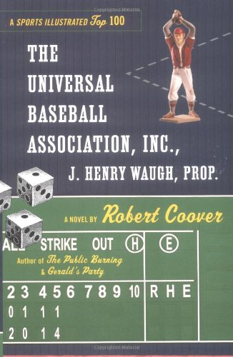 The best books on Baseball Novels - The Universal Baseball Association by Robert Coover