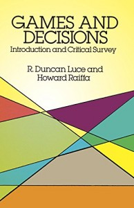The best books on Game Theory - Games and Decisions by R Duncan Luce and Howard Raiffa