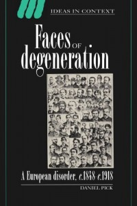 The best books on The Psychology of Nazism - Faces of Degeneration by Daniel Pick